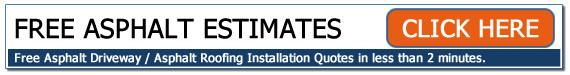 Free Asphalt Driveway / Asphalt Roofing Estimate