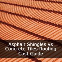 Asphalt Shingles Roofing vs Concrete Tiles Roofing Cost Guide